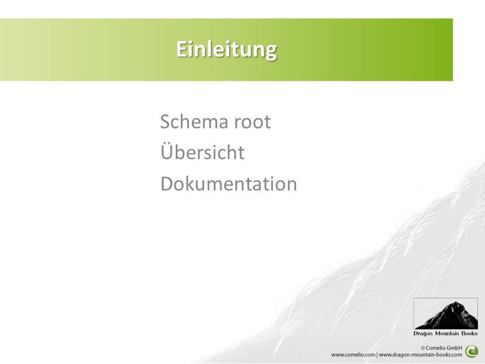 Schema root Übersicht Dokumentation Einleitung