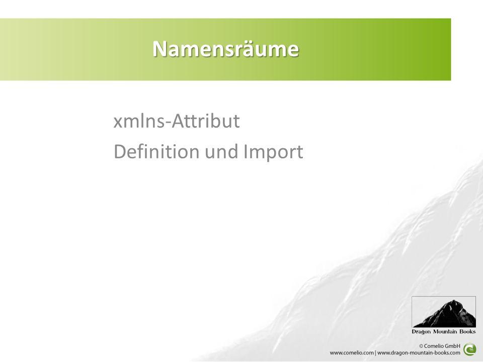 xmlns-Attribut Definition und Import Namensräume