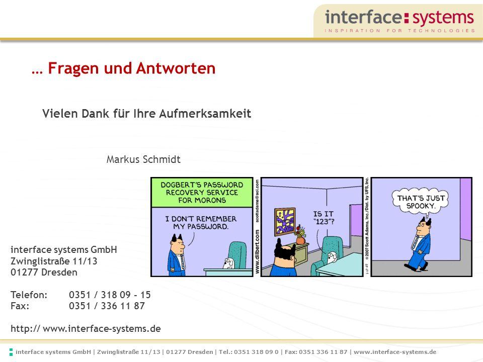 interface systems GmbH | Zwinglistraße 11/13 | 01277 Dresden | Tel.: 0351 318 09 0 | Fax: 0351 336 11 87 | www.interface-systems.de … Fragen und Antwo