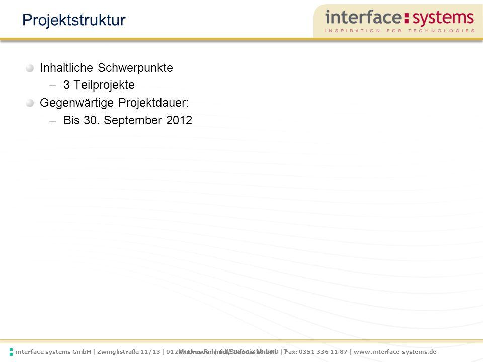 interface systems GmbH | Zwinglistraße 11/13 | 01277 Dresden | Tel.: 0351 318 09 0 | Fax: 0351 336 11 87 | www.interface-systems.de Markus Schmidt/Stefanie Maletti - 8 Teilprojekt 1: Arbeitsplatz der Zukunft Szenario 1: Virtueller Arbeitsplatz (AP) für Prüfungsräume –Virtueller AP speziell auf Prüfungen abgestimmt –Nutzung von 30 APs im INF-Pool, Zugriff auf VM über VMware View Client –Self-Service-Portal für Professoren zur Anforderung solcher APs Szenario 2: Virtueller AP für Mitarbeiter –Desktop wird mit Windows 7, IP-Telefon, speziellen Anwendungen sowie zentraler Infrastruktur ausgestattet –Zugriff auf virtuellen Desktop auch von remote Devices