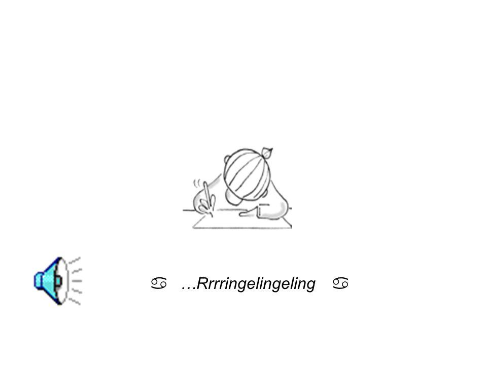 a …Rrrringelingeling a