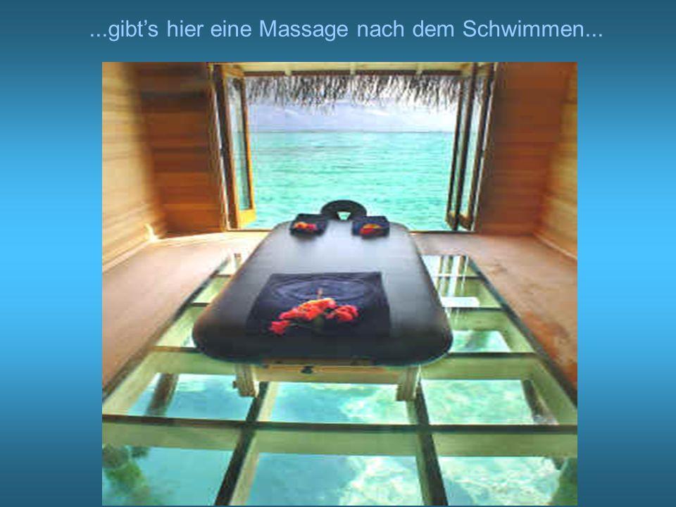...gibts hier eine Massage nach dem Schwimmen...