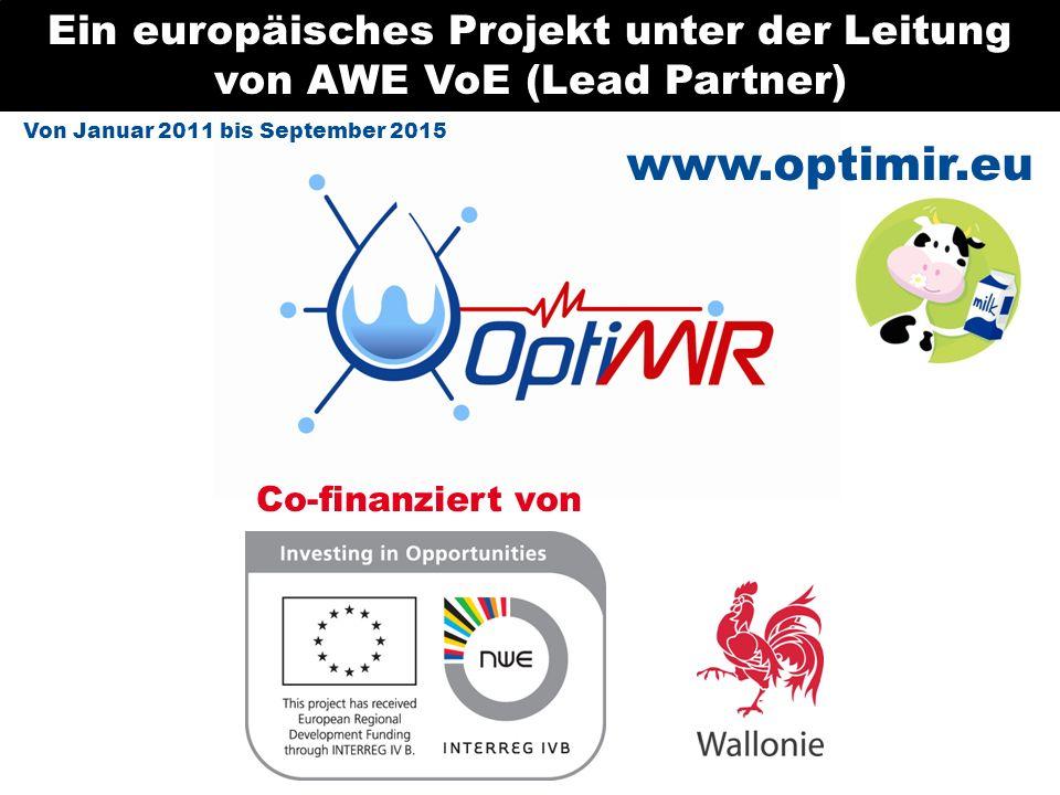 www.optimir.eu Ein europäisches Projekt unter der Leitung von AWE VoE (Lead Partner) Co-finanziert von Von Januar 2011 bis September 2015