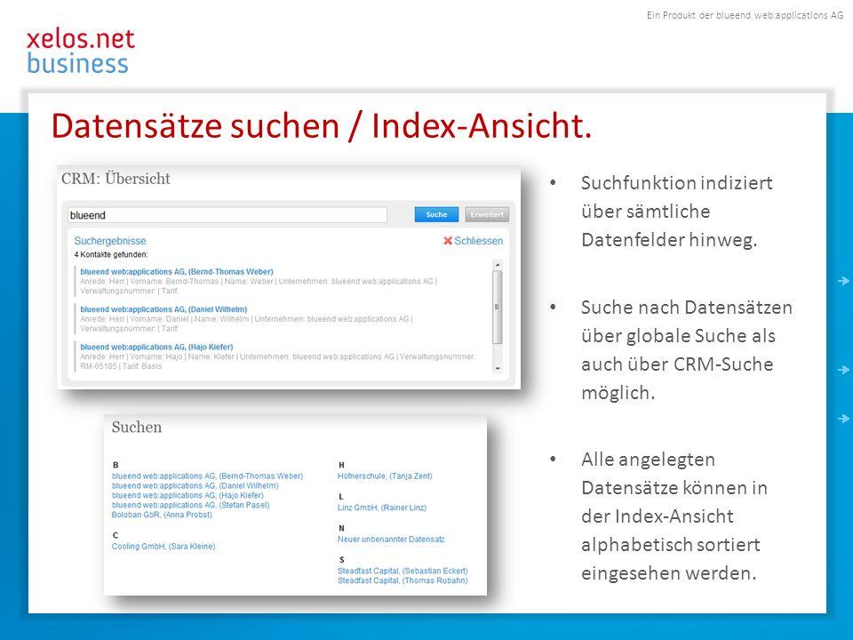 Ein Produkt der blueend web:applications AG Datensätze suchen / Index-Ansicht. Suchfunktion indiziert über sämtliche Datenfelder hinweg. Suche nach Da