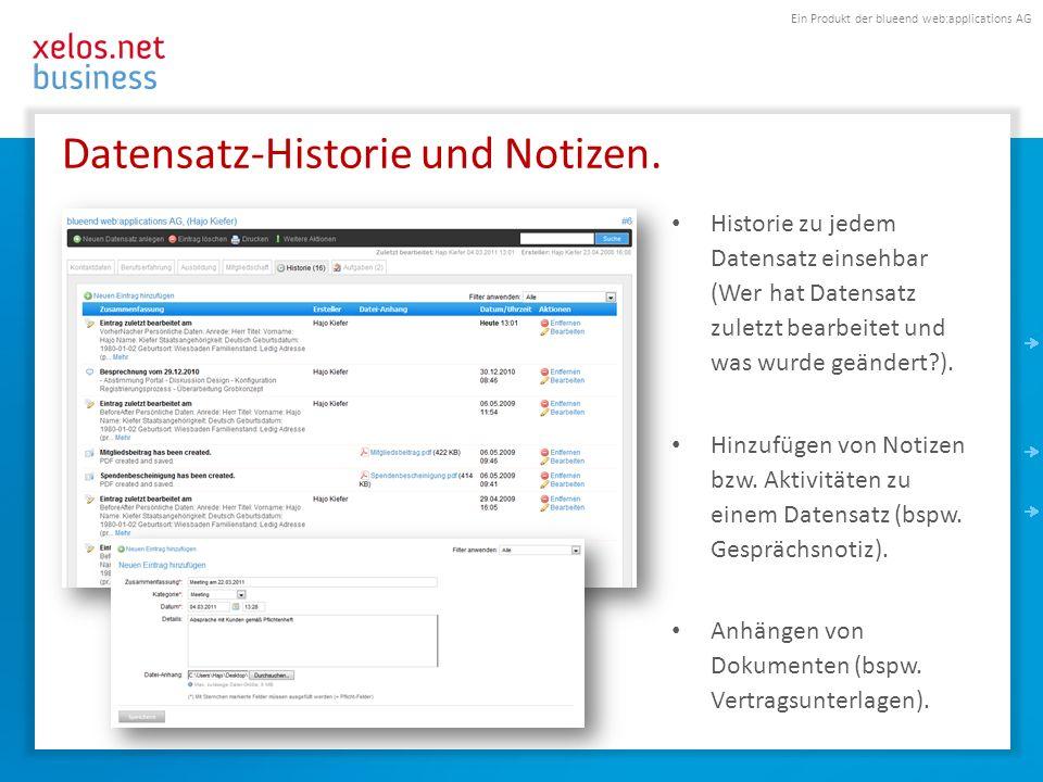 Ein Produkt der blueend web:applications AG Datensatz-Historie und Notizen. Historie zu jedem Datensatz einsehbar (Wer hat Datensatz zuletzt bearbeite