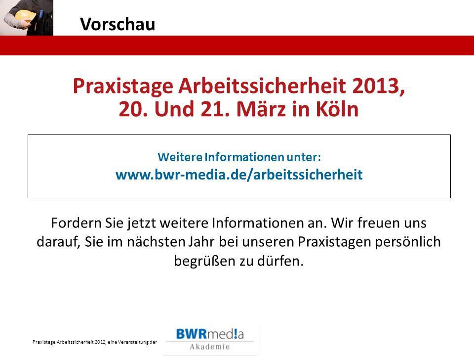 Praxistage Arbeitssicherheit 2012, eine Veranstaltung der Vorschau Praxistage Arbeitssicherheit 2013, 20. Und 21. März in Köln Weitere Informationen u