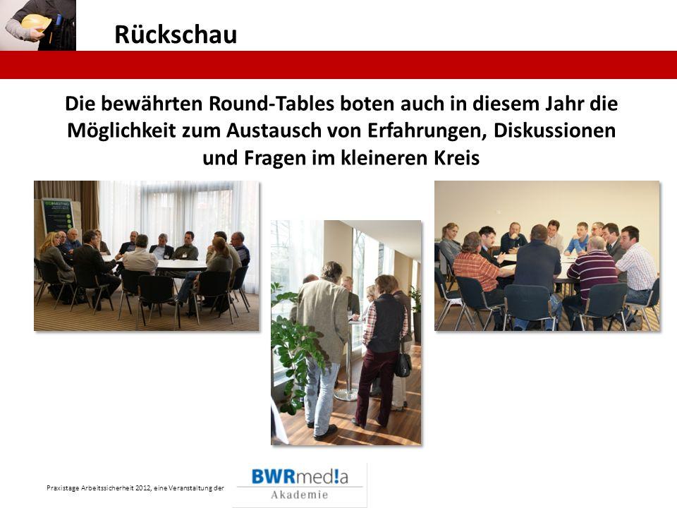 Praxistage Arbeitssicherheit 2012, eine Veranstaltung der Rückschau Die bewährten Round-Tables boten auch in diesem Jahr die Möglichkeit zum Austausch