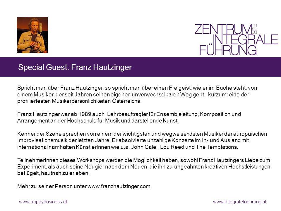 www.happybusiness.at www.integralefuehrung.at Special Guest: Franz Hautzinger Spricht man über Franz Hautzinger, so spricht man über einen Freigeist, wie er im Buche steht: von einem Musiker, der seit Jahren seinen eigenen unverwechselbaren Weg geht - kurzum: eine der profiliertesten Musikerpersönlichkeiten Österreichs.