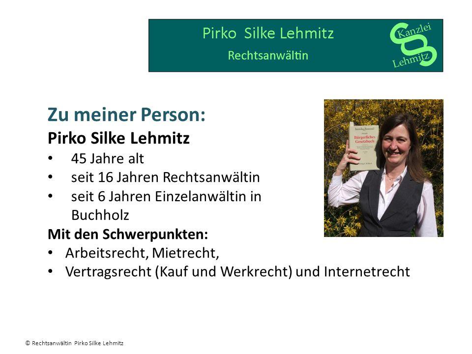 Zu meiner Person: Pirko Silke Lehmitz 45 Jahre alt seit 16 Jahren Rechtsanwältin seit 6 Jahren Einzelanwältin in Buchholz Mit den Schwerpunkten: Arbei
