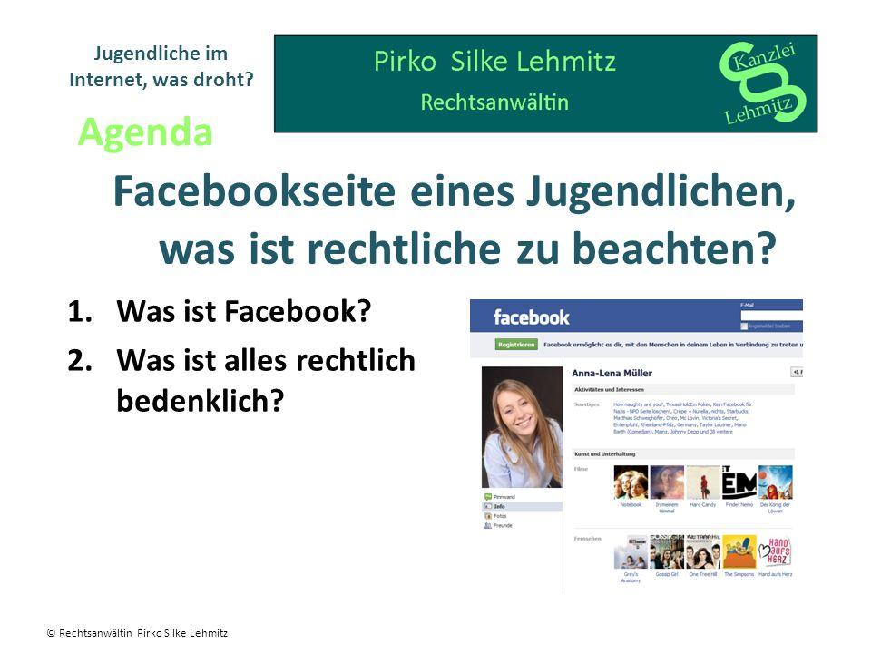 Facebookseite eines Jugendlichen, was ist rechtliche zu beachten? 1.Was ist Facebook? 2.Was ist alles rechtlich bedenklich? Jugendliche im Internet, w