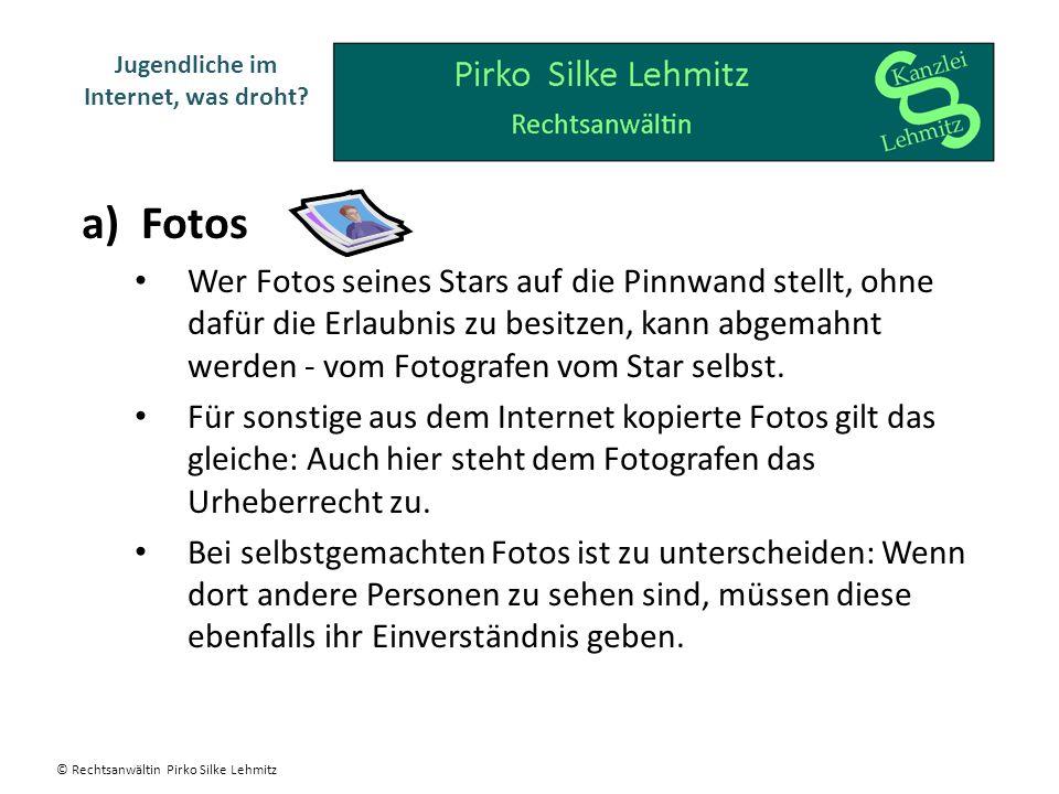 a)Fotos Wer Fotos seines Stars auf die Pinnwand stellt, ohne dafür die Erlaubnis zu besitzen, kann abgemahnt werden - vom Fotografen vom Star selbst.
