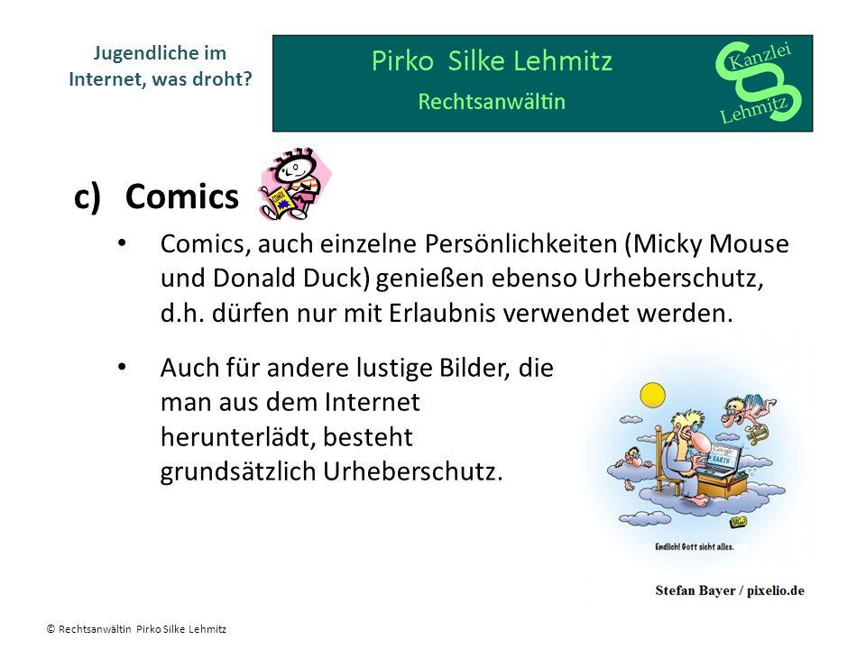 c)Comics Comics, auch einzelne Persönlichkeiten (Micky Mouse und Donald Duck) genießen ebenso Urheberschutz, d.h.