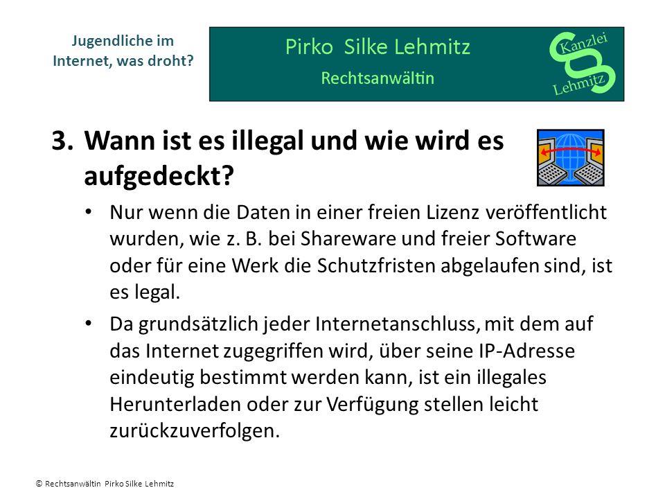 3.Wann ist es illegal und wie wird es aufgedeckt? Nur wenn die Daten in einer freien Lizenz veröffentlicht wurden, wie z. B. bei Shareware und freier