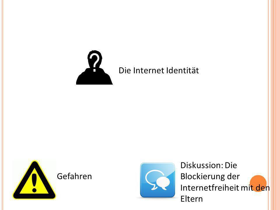 Gefahren Die Internet Identität Diskussion: Die Blockierung der Internetfreiheit mit den Eltern