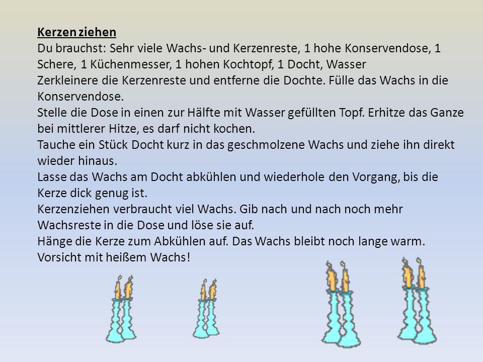 Kerzen ziehen Du brauchst: Sehr viele Wachs- und Kerzenreste, 1 hohe Konservendose, 1 Schere, 1 Küchenmesser, 1 hohen Kochtopf, 1 Docht, Wasser Zerkleinere die Kerzenreste und entferne die Dochte.