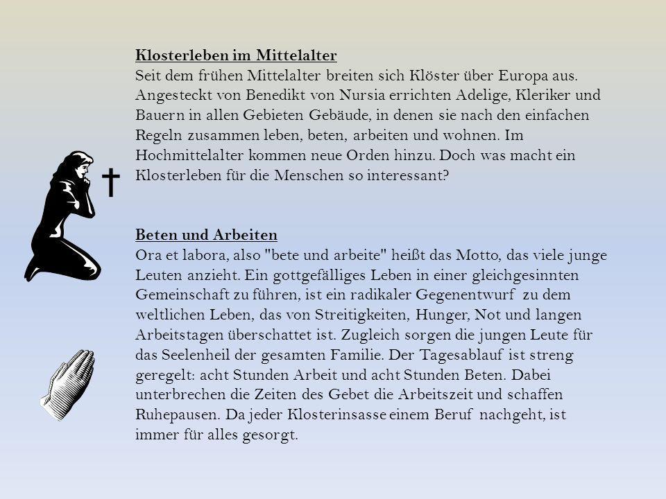 Klosterleben im Mittelalter Seit dem frühen Mittelalter breiten sich Klöster über Europa aus.