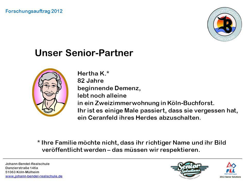Johann-Bendel-Realschule Danzierstraße 146a 51063 Köln-Mülheim www.johann-bendel-realschule.de Forschungsauftrag 2012 Unser Senior-Partner Hertha K.* 82 Jahre beginnende Demenz, lebt noch alleine in ein Zweizimmerwohnung in Köln-Buchforst.