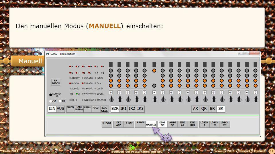 15.02.2011© Gabriele Sowada 11 Manuell Den manuellen Modus (MANUELL) einschalten: Klick