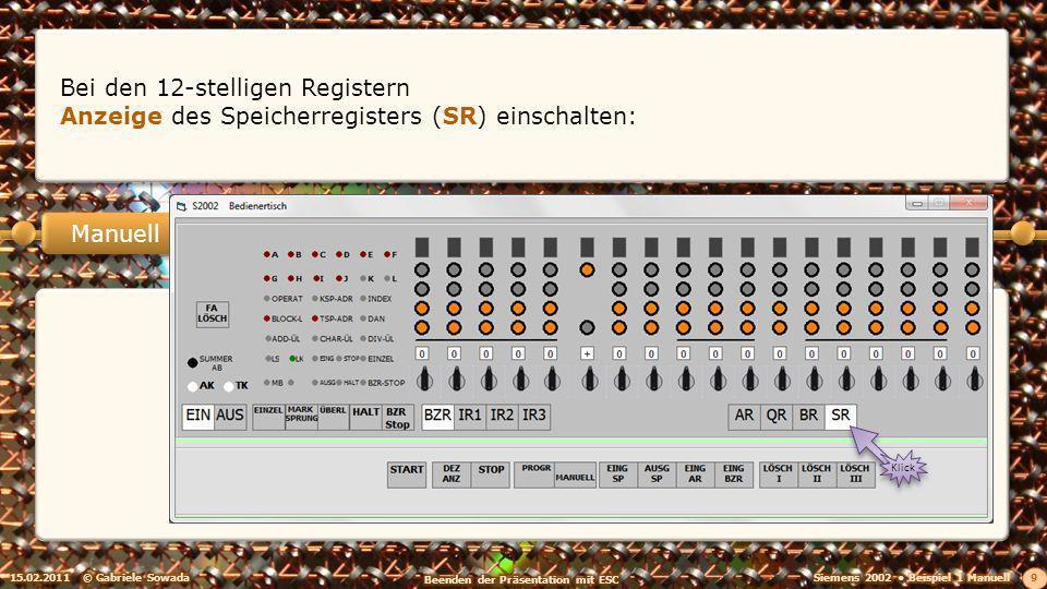 15.02.2011© Gabriele Sowada 10 Manuell Als Aktion Eingabe in den Speicher (EING SP) einschalten: Klick