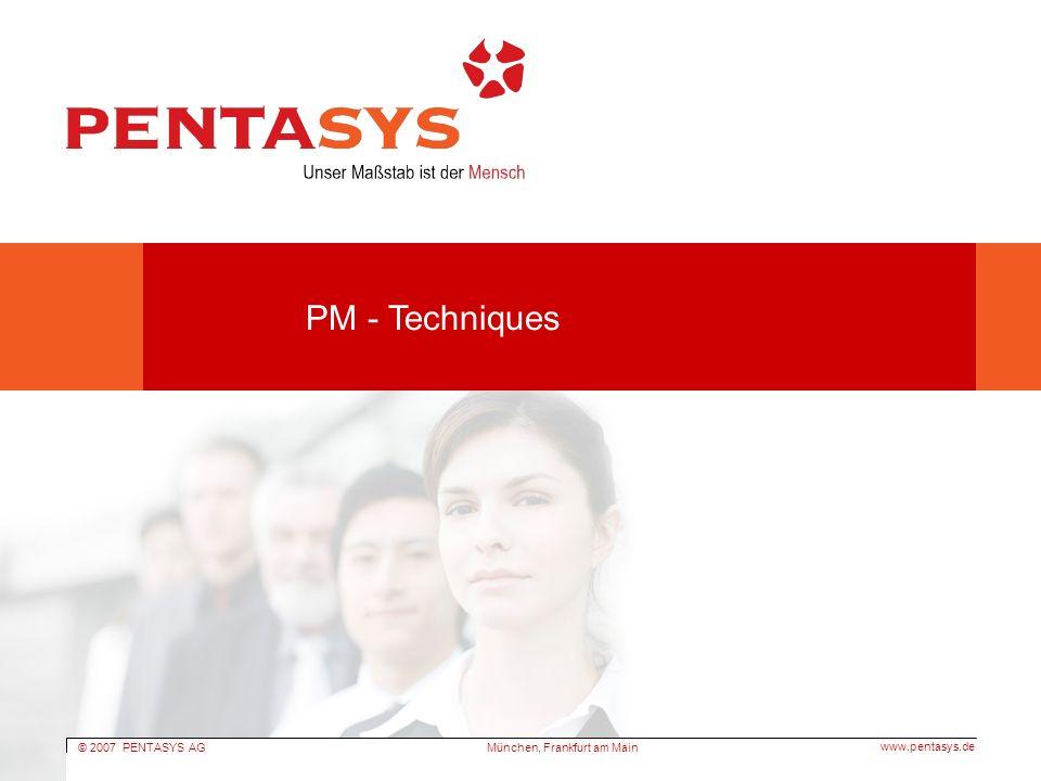 © 2007 PENTASYS AG www.pentasys.de München, Frankfurt am Main 2 PM - Techniques Earned Value Analyse Kennzahlen I Name gem.