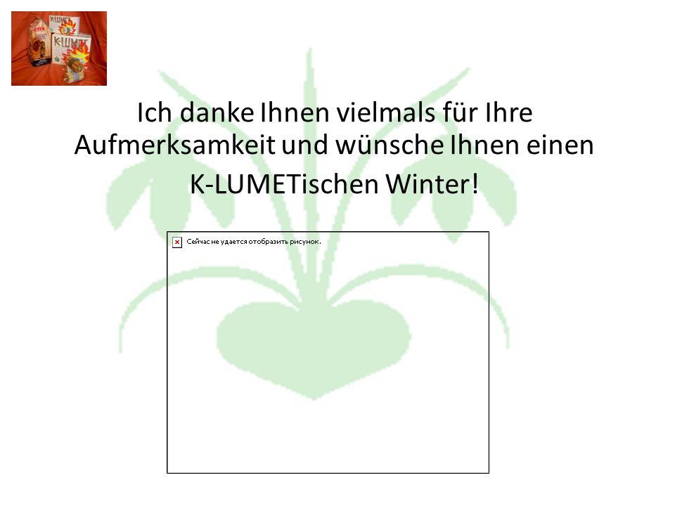 Ich danke Ihnen vielmals für Ihre Aufmerksamkeit und wünsche Ihnen einen K-LUMETischen Winter!