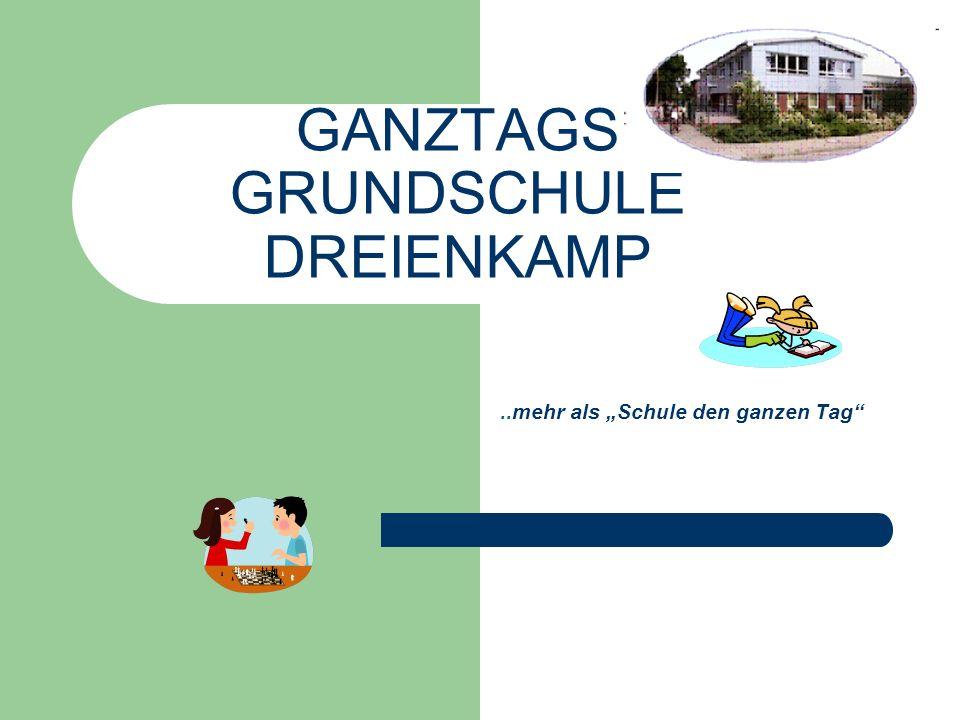 GANZTAGS GRUNDSCHULE DREIENKAMP..mehr als Schule den ganzen Tag