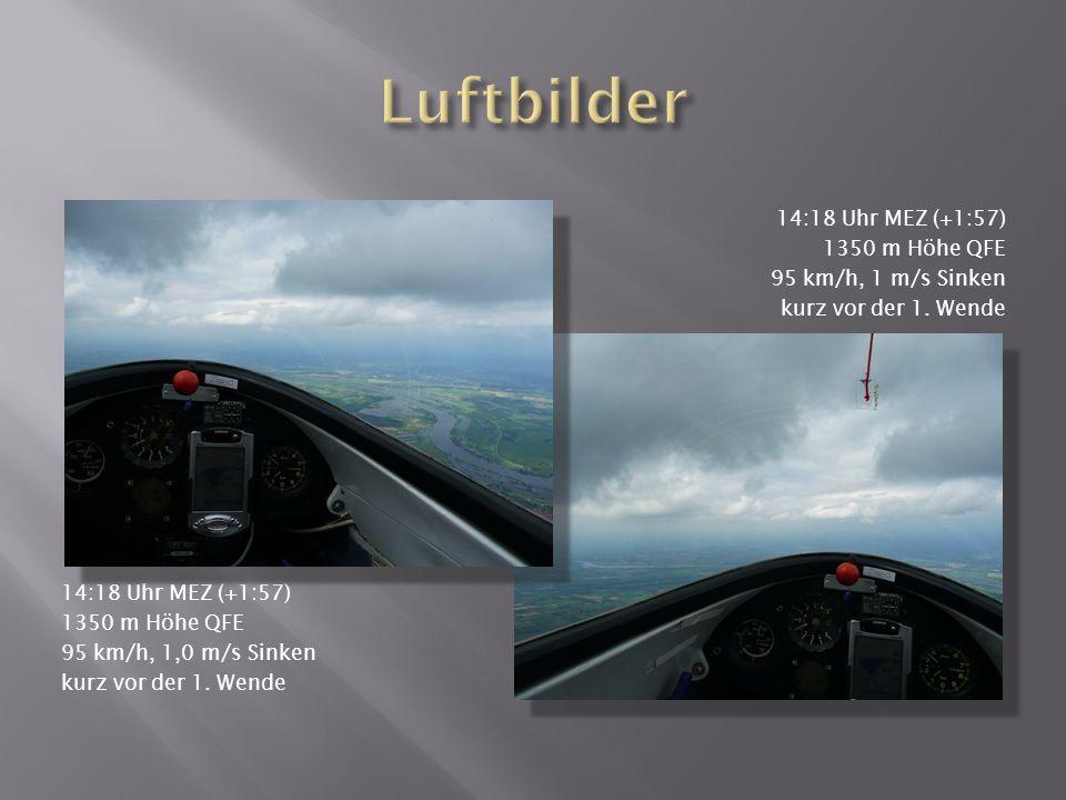 14:18 Uhr MEZ (+1:57) 1350 m Höhe QFE 95 km/h, 1,0 m/s Sinken kurz vor der 1.