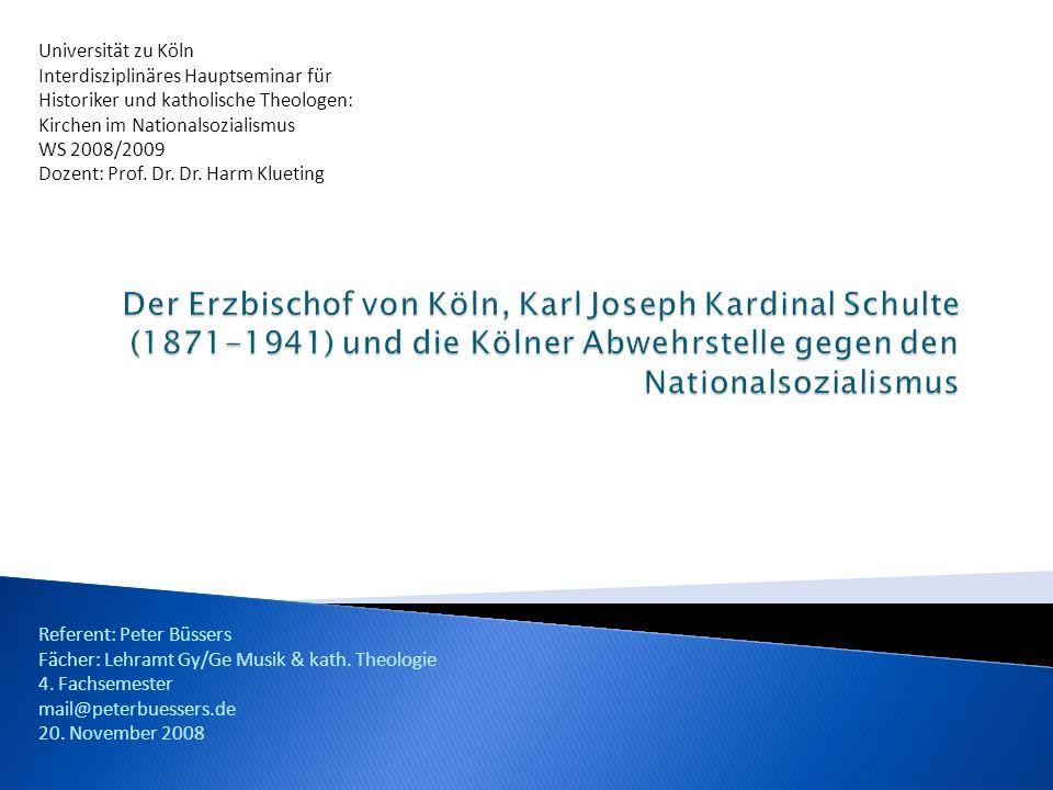 Universität zu Köln Interdisziplinäres Hauptseminar für Historiker und katholische Theologen: Kirchen im Nationalsozialismus WS 2008/2009 Dozent: Prof