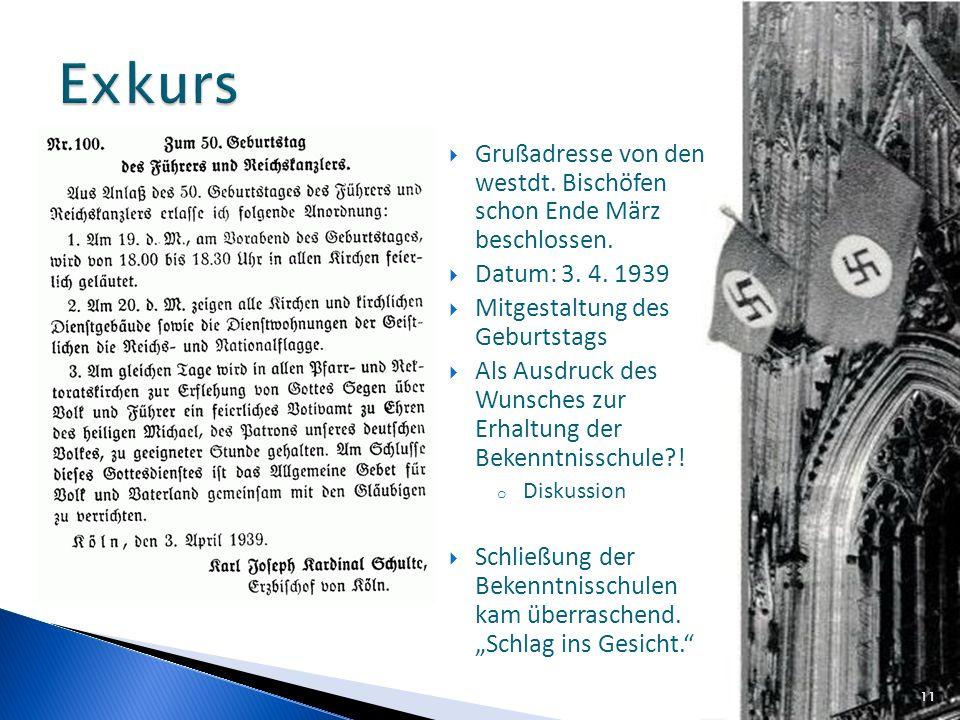 11 Grußadresse von den westdt. Bischöfen schon Ende März beschlossen. Datum: 3. 4. 1939 Mitgestaltung des Geburtstags Als Ausdruck des Wunsches zur Er