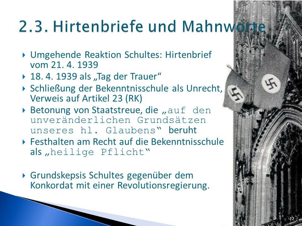 Umgehende Reaktion Schultes: Hirtenbrief vom 21. 4. 1939 18. 4. 1939 als Tag der Trauer Schließung der Bekenntnisschule als Unrecht, Verweis auf Artik