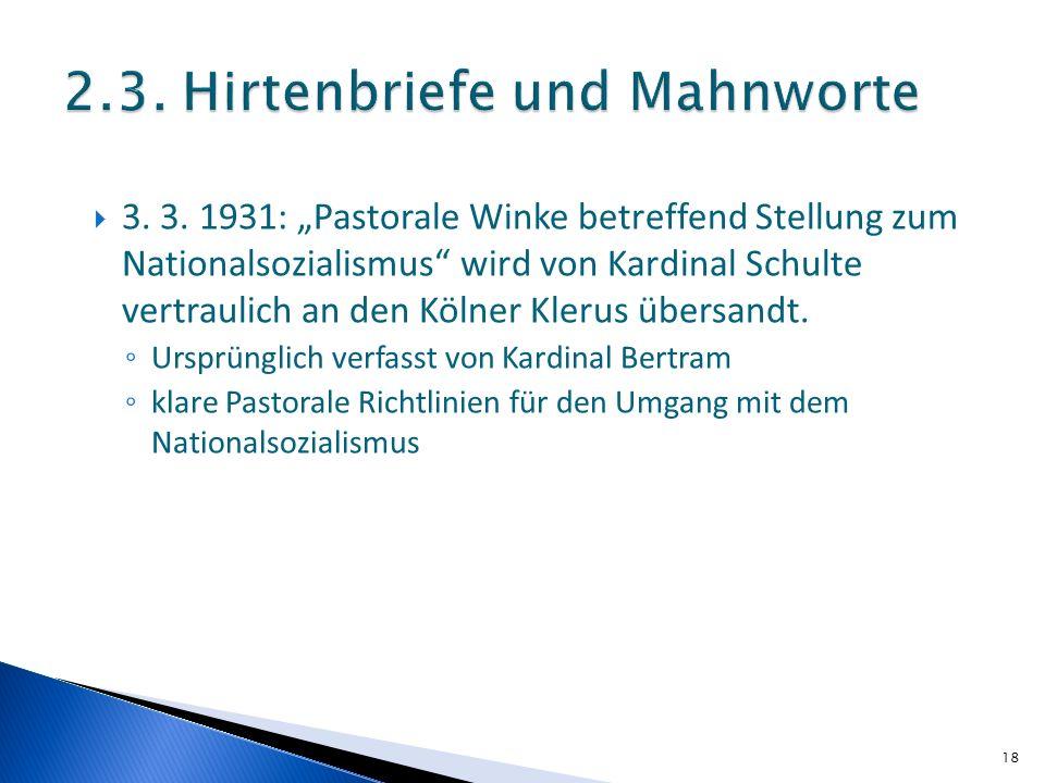 18 3. 3. 1931: Pastorale Winke betreffend Stellung zum Nationalsozialismus wird von Kardinal Schulte vertraulich an den Kölner Klerus übersandt. Urspr