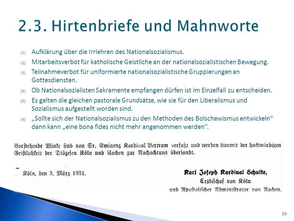 (1) Aufklärung über die Irrlehren des Nationalsozialismus. (2) Mitarbeitsverbot für katholische Geistliche an der nationalsozialistischen Bewegung. (3