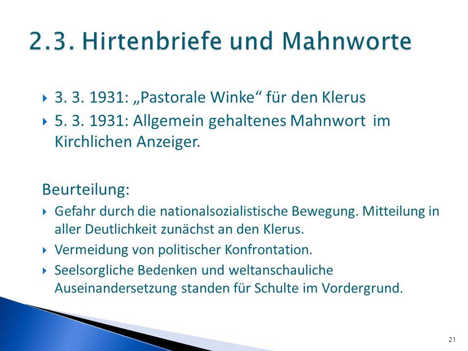21 3. 3. 1931: Pastorale Winke für den Klerus 5. 3. 1931: Allgemein gehaltenes Mahnwort im Kirchlichen Anzeiger. Beurteilung: Gefahr durch die nationa