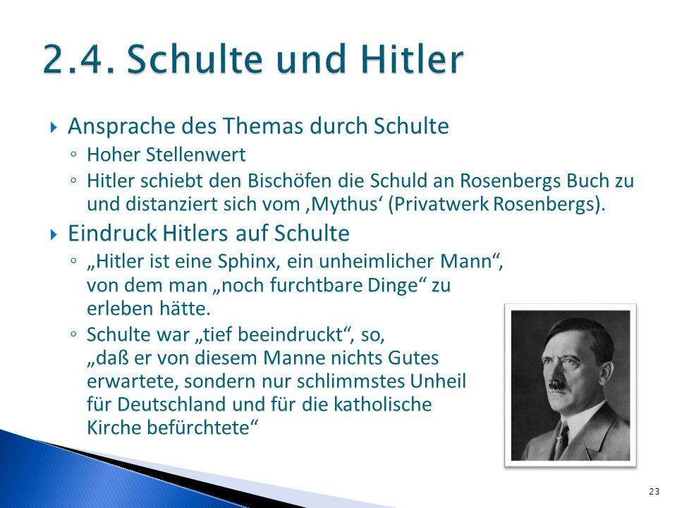 Ansprache des Themas durch Schulte Hoher Stellenwert Hitler schiebt den Bischöfen die Schuld an Rosenbergs Buch zu und distanziert sich vom Mythus (Pr