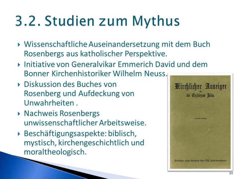 Wissenschaftliche Auseinandersetzung mit dem Buch Rosenbergs aus katholischer Perspektive. Initiative von Generalvikar Emmerich David und dem Bonner K