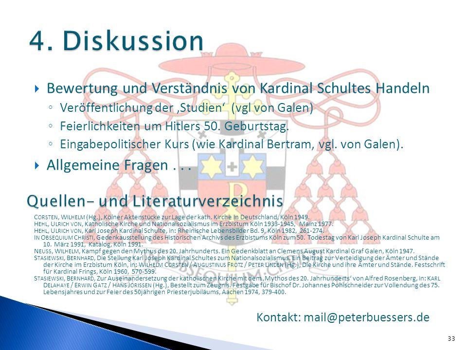 Bewertung und Verständnis von Kardinal Schultes Handeln Veröffentlichung der Studien (vgl von Galen) Feierlichkeiten um Hitlers 50. Geburtstag. Eingab