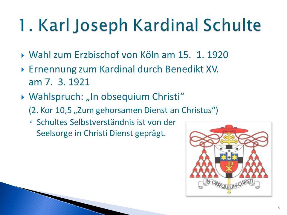 Wahl zum Erzbischof von Köln am 15. 1. 1920 Ernennung zum Kardinal durch Benedikt XV. am 7. 3. 1921 Wahlspruch: In obsequium Christi (2. Kor 10,5 Zum