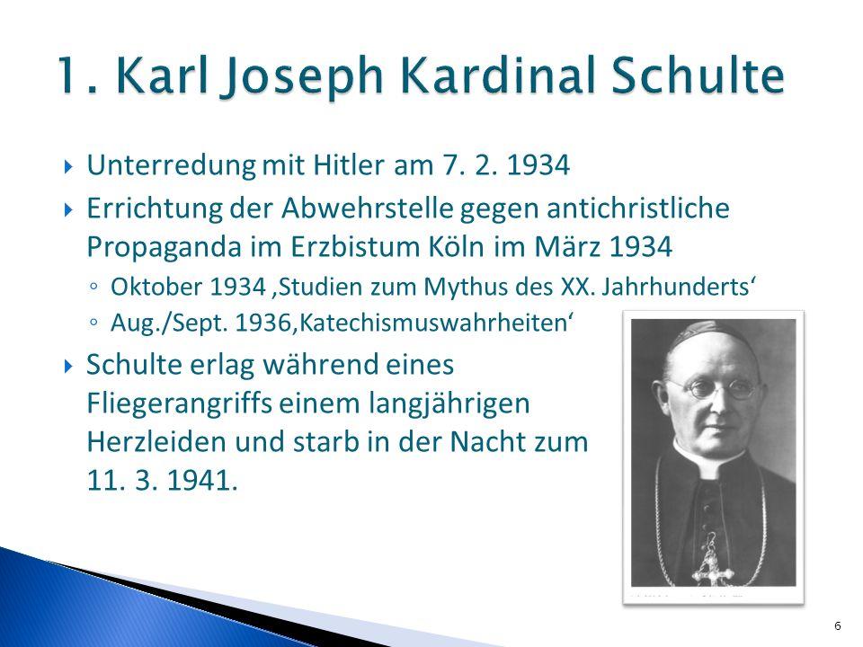 Unterredung mit Hitler am 7. 2. 1934 Errichtung der Abwehrstelle gegen antichristliche Propaganda im Erzbistum Köln im März 1934 Oktober 1934 Studien