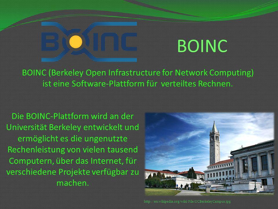 BOINC (Berkeley Open Infrastructure for Network Computing) ist eine Software-Plattform für verteiltes Rechnen. Die BOINC-Plattform wird an der Univers