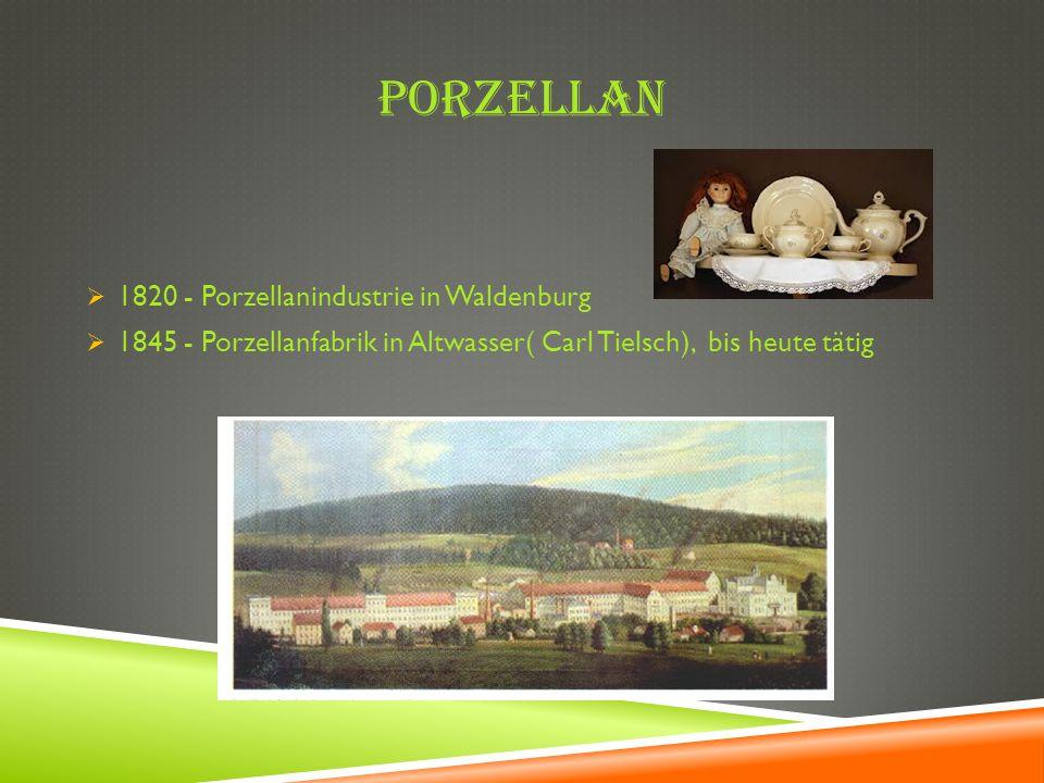PORZELLAN 1820 - Porzellanindustrie in Waldenburg 1845 - Porzellanfabrik in Altwasser( Carl Tielsch), bis heute tätig