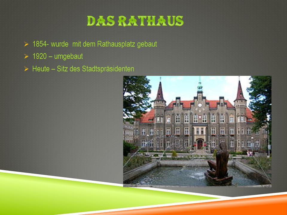 1854- wurde mit dem Rathausplatz gebaut 1920 – umgebaut Heute – Sitz des Stadtspräsidenten