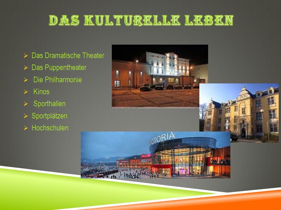 Das Dramatische Theater Das Puppentheater Die Philharmonie Kinos Sporthallen Sportplätzen Hochschulen