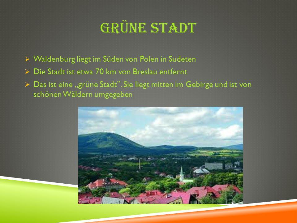 GRÜNE STADT Waldenburg liegt im Süden von Polen in Sudeten Die Stadt ist etwa 70 km von Breslau entfernt Das ist eine grüne Stadt. Sie liegt mitten im
