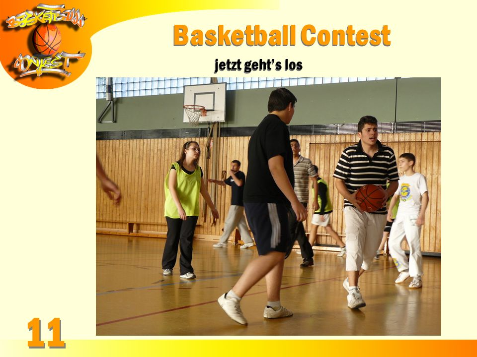 Basketball Contest jetzt gehts los Basketball Contest jetzt gehts los 11