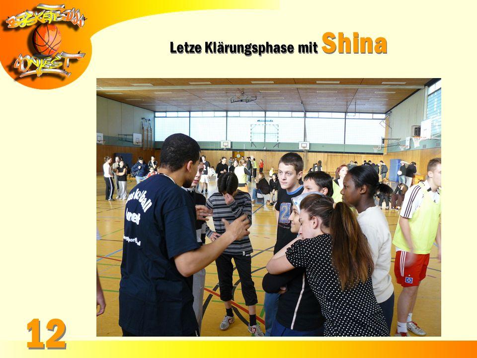 Letze Klärungsphase mit Shina 12
