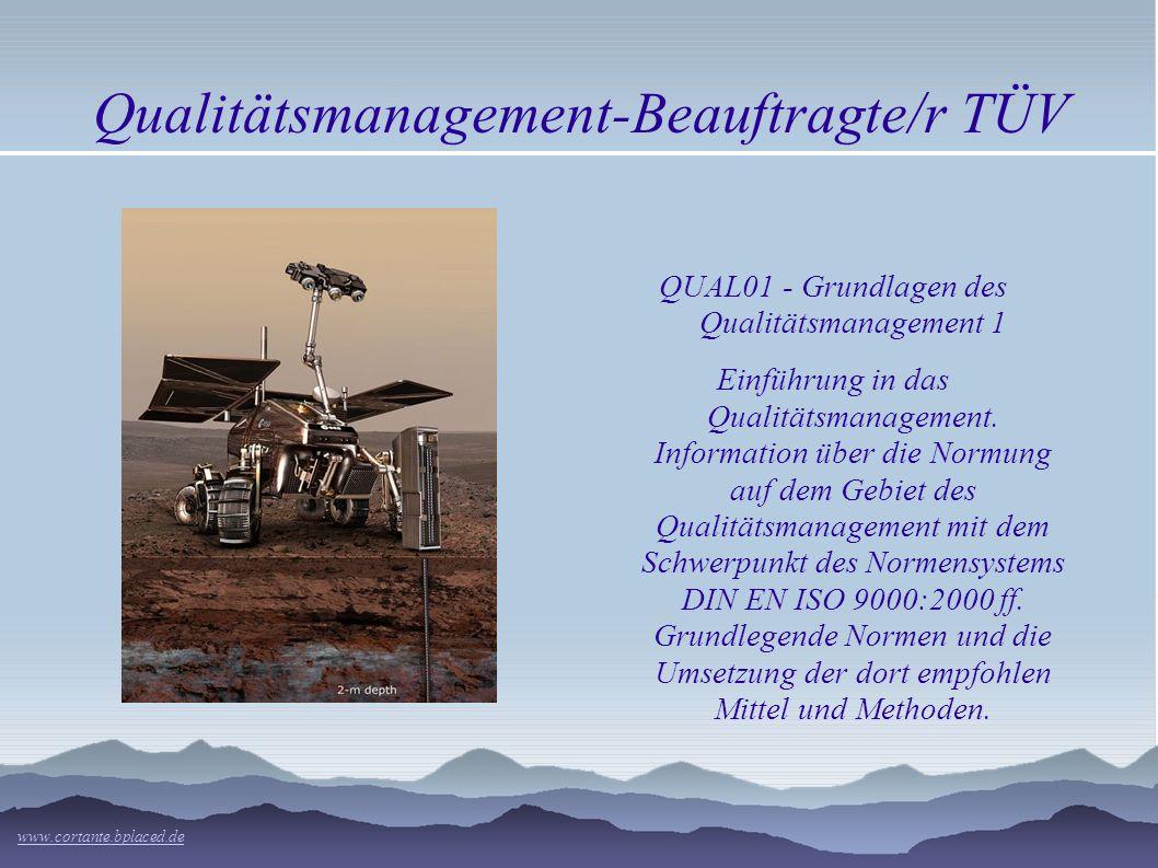 Qualitätsmanagement-Beauftragte/r TÜV www.cortante.bplaced.de QUAL01 - Grundlagen des Qualitätsmanagement 1 Einführung in das Qualitätsmanagement.