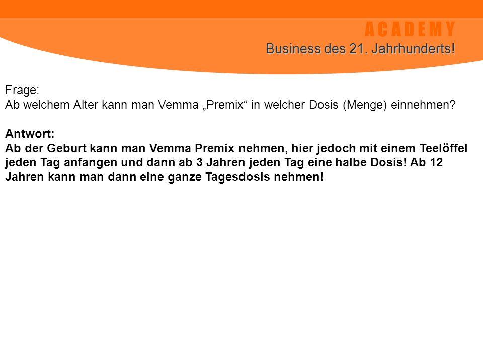 A C A D E M Y Business des 21.Jahrhunderts.