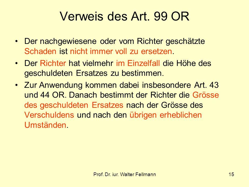 Prof.Dr. iur. Walter Fellmann15 Verweis des Art.