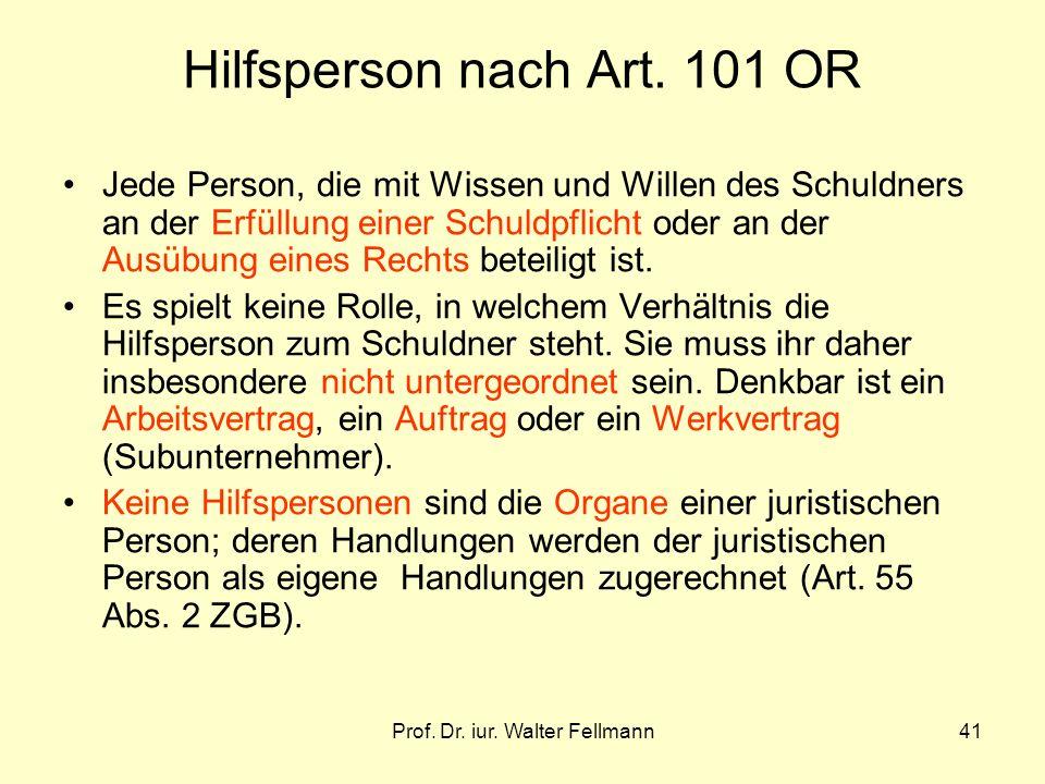 Prof.Dr. iur. Walter Fellmann41 Hilfsperson nach Art.