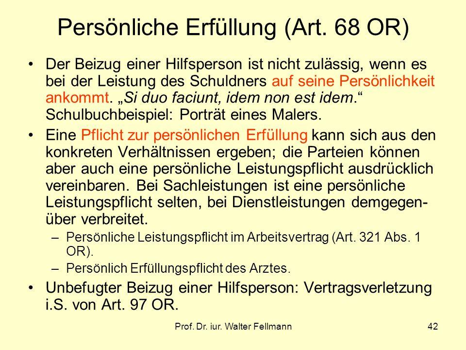 Prof.Dr. iur. Walter Fellmann42 Persönliche Erfüllung (Art.